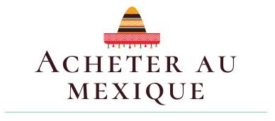Acheter au mexique